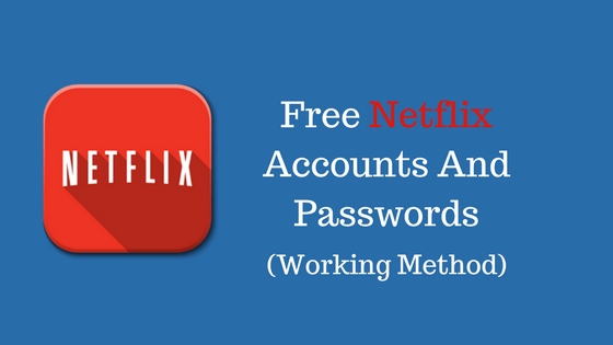 How To Get Free Netflix Account Online For Life Time Us